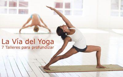 La Vía del Yoga – 7 Talleres para profundizar