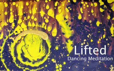 Lifted – Dancing Meditation